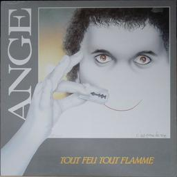 Tout feu tout flamme / Ange | Ange (groupe de rock progressif belfortain). Interprète