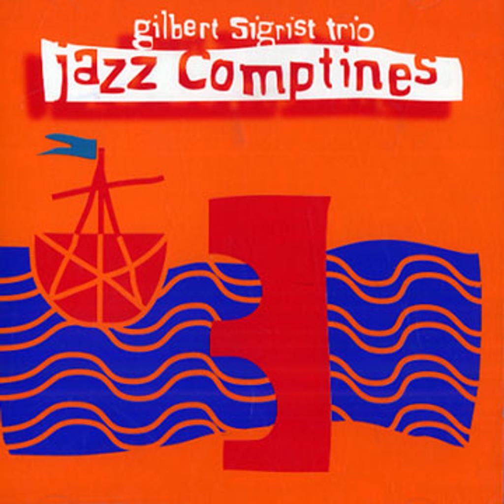 Jazz comptines / Gilbert Sigrist Trio |