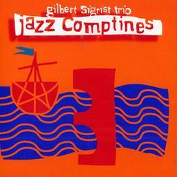 Jazz comptines / Gilbert Sigrist Trio | Sigrist, Gilbert (..-2020) - pianiste franc-comtois