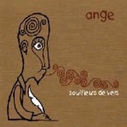 Souffleurs de vers / Ange   Ange (groupe de rock progressif belfortain)