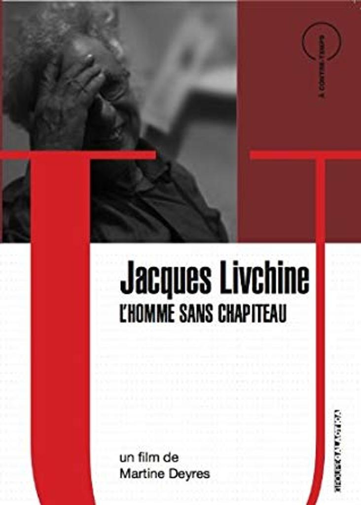Jacques Livchine : l'homme sans chapiteau / Martine Deyres, réalisatrice |