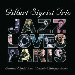 Jazz loves Paris / Gilbert Sigrist, pianiste | Sigrist, Gilbert (..-2020) - pianiste franc-comtois
