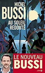 Au soleil redouté / Michel Bussi   Bussi, Michel (1965-) - écrivain français. Auteur
