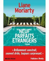 Neuf parfaits étrangers / Liane Moriarty | Moriarty, Liane (1966-) - écrivaine australienne. Auteur