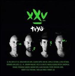 XXV / Tryö | Tryo (groupe français de reggae et chanson française)