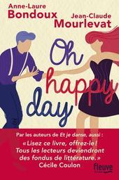 Oh happy day / Anne-Laure Bondoux, Jean-Claude Mourlevat   Bondoux, Anne-Laure (1971-) - écrivaine française. Auteur
