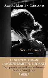 Nos résiliences / Agnès Martin-Lugand | Martin-Lugand, Agnès (19..-) - écrivaine française. Auteur