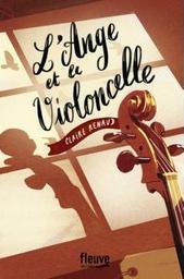 L'ange et le violoncelle / Claire Renaud | Renaud, Claire - écrivaine française. Auteur