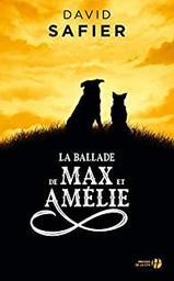La ballade de Max et Amélie / David Safier | Safier, David (19..-) - écrivain allemand. Auteur
