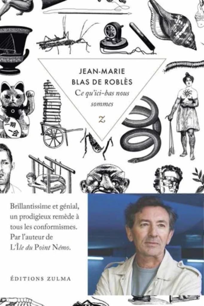 Ce qu'ici-bas nous sommes / Jean-Marie Blas de Roblès |