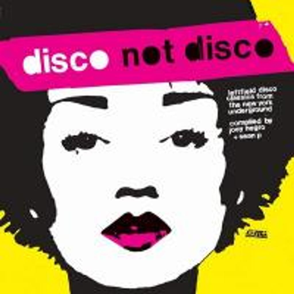Disco not disco : leftfield disco classics from the New York underground / Joey Negro, compilateur. vol. 1 |