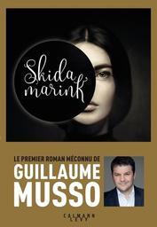 Skidamarink / Guillaume Musso | Musso, Guillaume (1974-) - écrivain français. Auteur