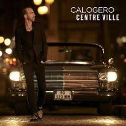 Centre ville / Calogero | Calogero - parolier, musicien, chanteur et guitariste français. Interprète