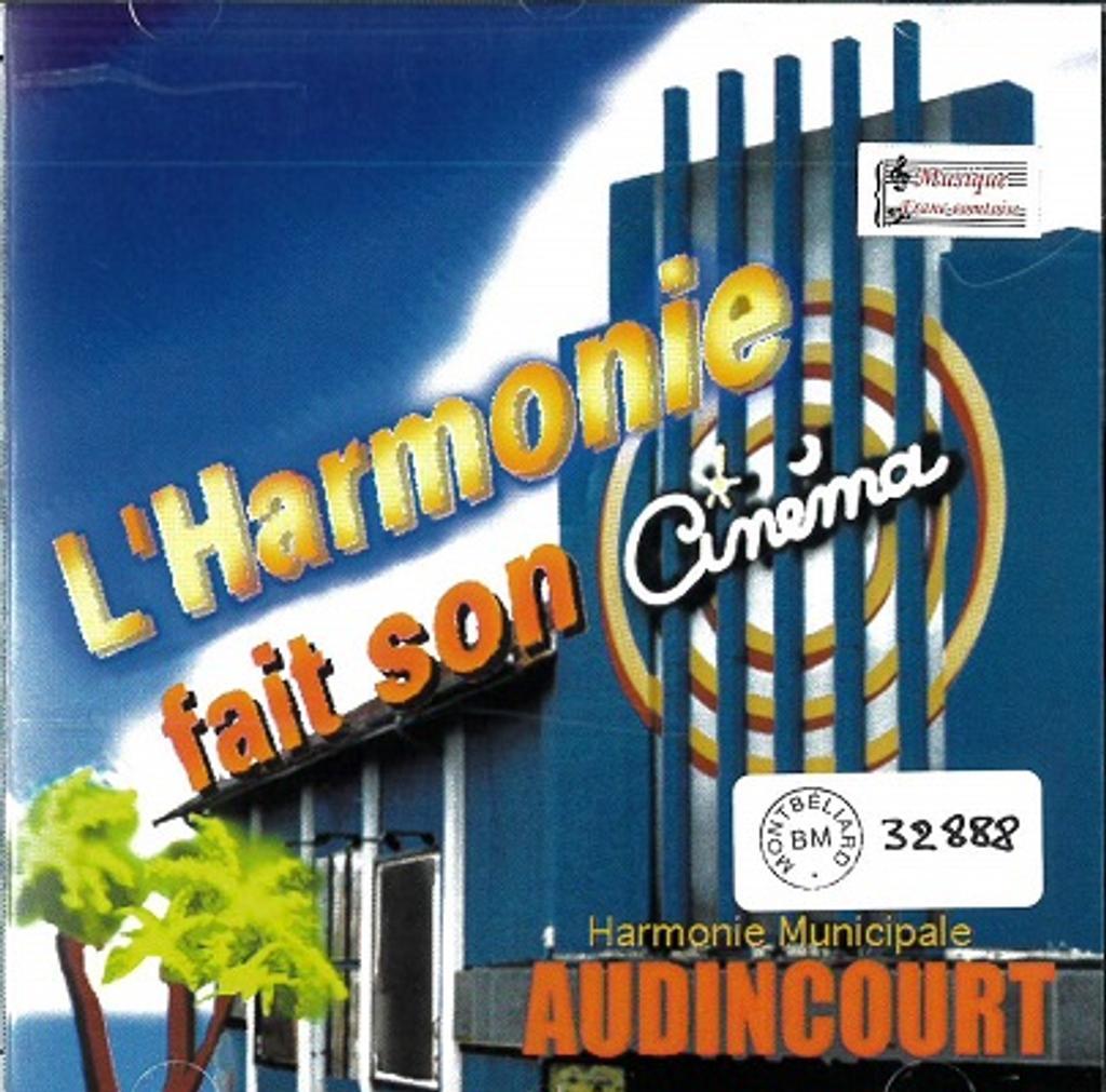 harmonie fait son cinéma (L') / Harmonie Municipale d'Audincourt |