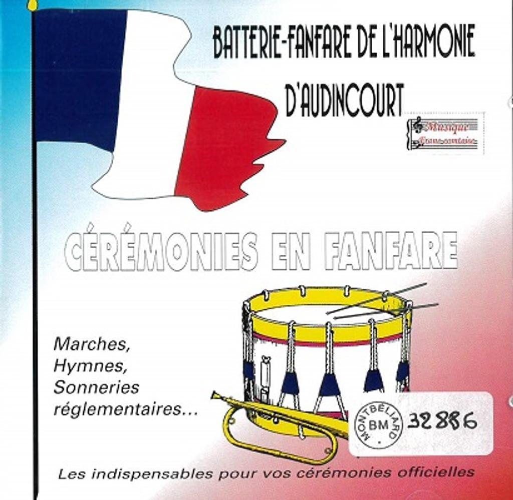Cérémonies en fanfare / Batterie-Fanfare de l'Harmonie d'Audincourt |