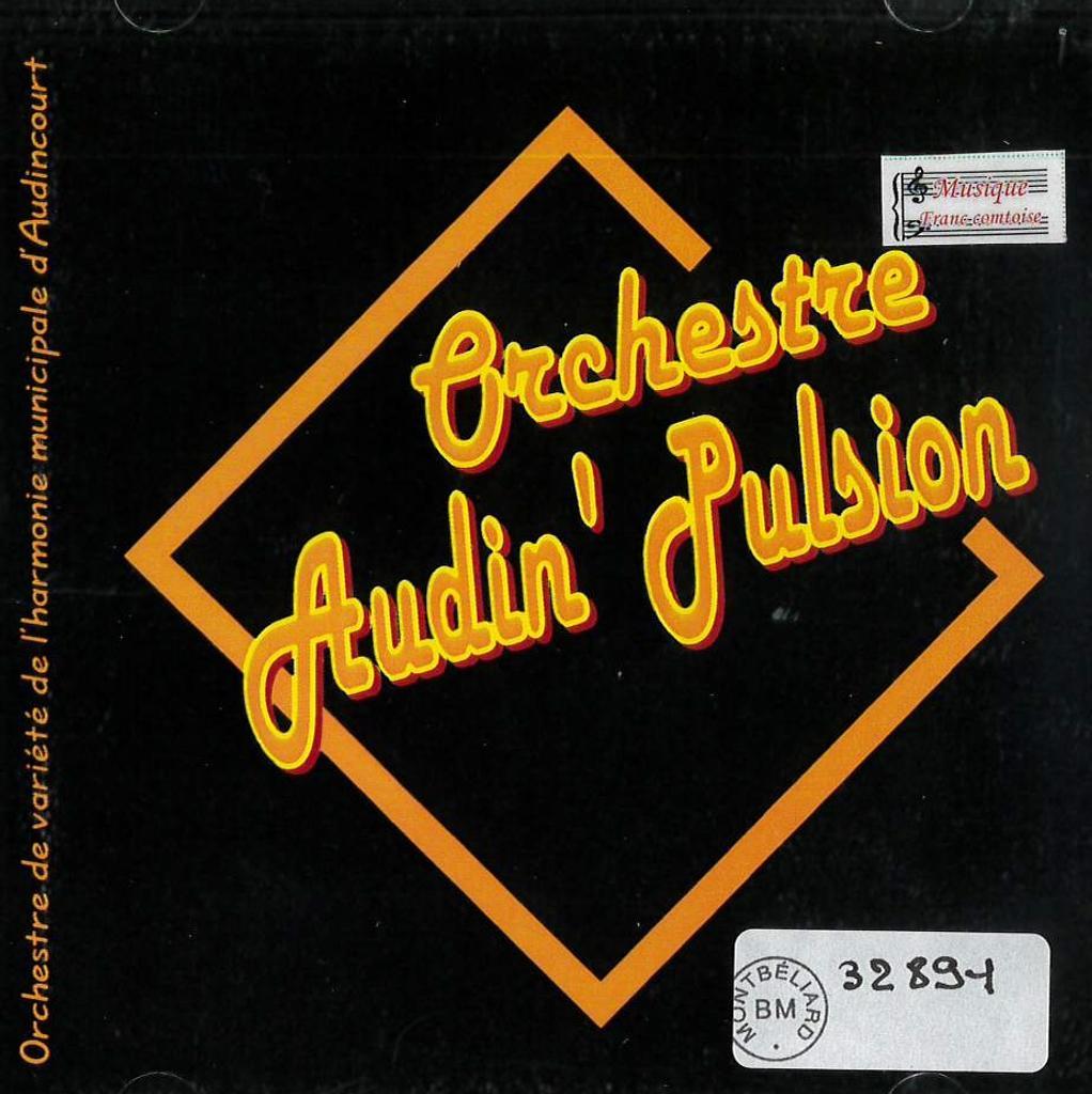 Audin'Pulsion / Harmonie Municipale d'Audincourt |
