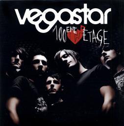 100ème étage / Vegastar   Vegastar (groupe français de pop rock). Interprète