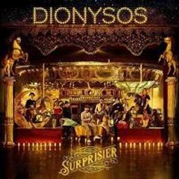 Surprisier / Dionysos   Dionysos (groupe français de rock). Interprète