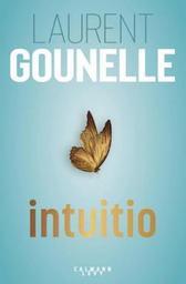 Intuitio / Laurent Gounelle | Gounelle, Laurent (19..-) - écrivain français. Auteur