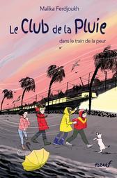 Le club de la pluie dans le train de la peur / Malika Ferdjoukh   Ferdjoukh, Malika (1957-) - écrivaine française. Auteur